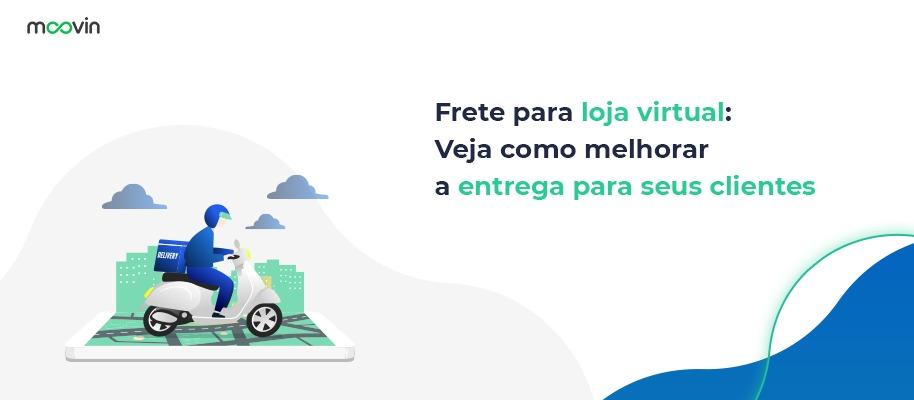 Frete para loja virtual: veja como melhorar a entrega para seus clientes