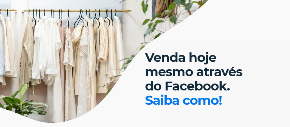 Venda hoje mesmo através do Facebook com a plataforma de ecommerce Moovin