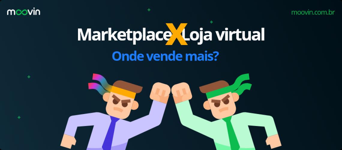 marketplace-ou-loja virtual-quem-vende-mais